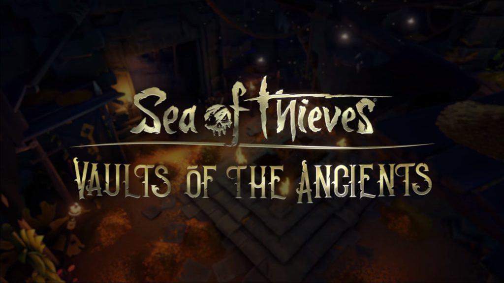 Sea of Thieves: Vaults of the Ancients [Сентябрь 2020]